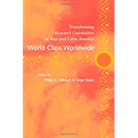 World Class Worldwide: Transforming Research Universities in Asia and Latin America (English Edition)
