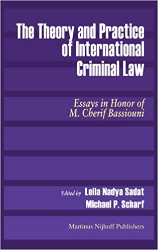 com the theory and practice of international criminal law the theory and practice of international criminal law essays in honor of m cherif bassiouni
