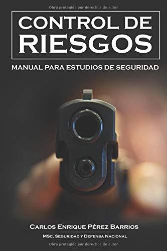 Control de Riesgos Manual para Estudios de Seguridad  [Perez Bárrios, Carlos Enrique] (Tapa Blanda)
