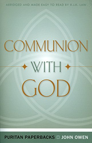 Communion With God (Puritan Paperbacks: Treasures of John Owen for Today's Readers)