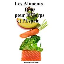 Les Aliments Bons pour le Corps et l'Esprit (French Edition)