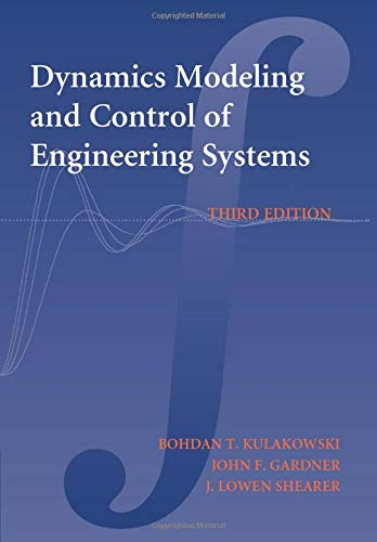 Dynamic Modeling and Control of Engineering Systems (Engineering System Dynamics)