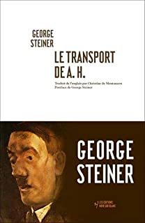 Le Transport de A. H., Steiner, George