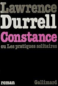 Constance, ou, Les pratiques solitaires par Lawrence Durrell
