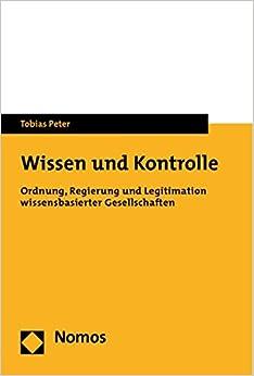 Wissen Und Kontrolle: Ordnung, Regierung Und Legitimation Wissensbasierter Gesellschaften