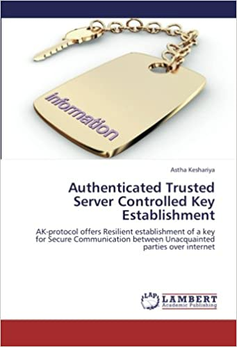 Authenticated Trusted Server Controlled Key Establishment: AK-protocol offers Resilient establishment of a key for Secure Communication between Unacquainted parties over internet