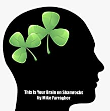 This Is Your Brain on Shamrocks Audiobook by Mike Farragher Narrated by Mike Farragher