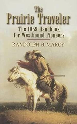 The Prairie Traveler: The 1859 Handbook for Westbound Pioneers (Dover Value Editions) (The Prairie Traveler)