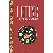 I Ching. O Livro das Mutações