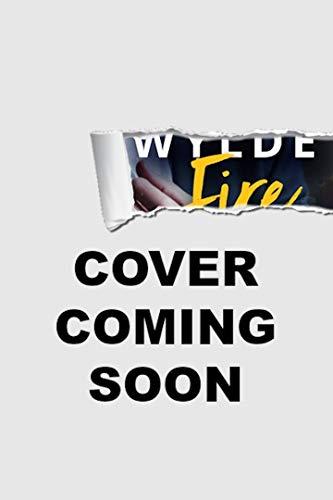 (Wylde Fire (100 Proof Book 1))