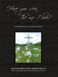 Have You Seen the One I Love: Contemplations on the Song of Songs