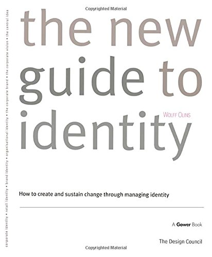 The New Guide to Identity: How to Create and Sustain Change Through Managing Identity