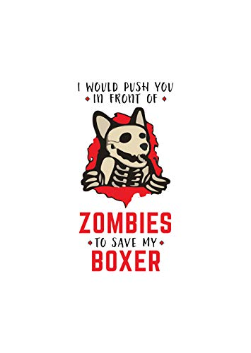 I Will Push You in Front of Zombies to Save My Boxer Sarcastic Spooky Dog Lover Owner Halloween Decorations Decor Poster (16x24) Gift for Kids Adults 185 GSM Premium Glossy -