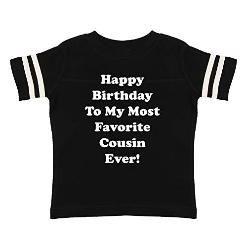 Happy Birthday to My Most Favorite Cousin Ever - Toddler/Kids Sporty T-Shirt (Black/White Youth Medium (10-12)) (Happy Birthday To My Best Cousin Ever)