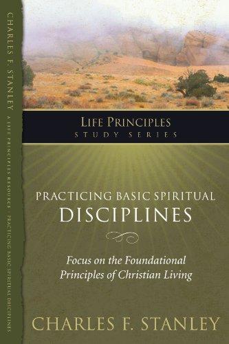 Practicing Basic Spiritual Disciplines (Life Principles Study Series)