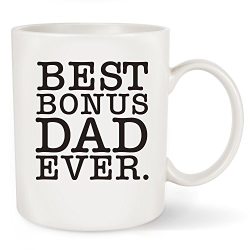 Fathers Day Gift Best Bonus Dad Ever - Novelty Christmas or Birthday Gifts Idea for New Dad Men Father Husband Grandpa Papa Coffee Mug Tea Cup White