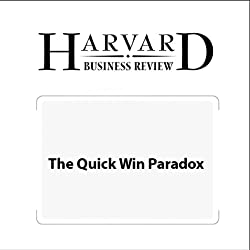 The Quick Win Paradox (Harvard Business Review)