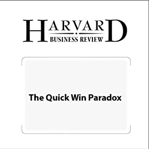 The Quick Win Paradox (Harvard Business Review) Periodical