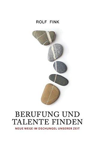 Berufung und Talente finden: Neue Wege im Dschungel unserer Zeit