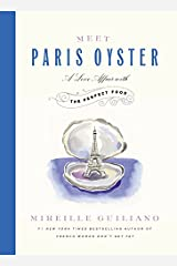 Meet Paris Oyster: A Love Affair with the Perfect Food Hardcover