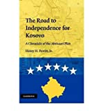 img - for [ [ [ The Road to Independence for Kosovo[ THE ROAD TO INDEPENDENCE FOR KOSOVO ] By Perritt, Henry H., JR. ( Author )Oct-01-2009 Hardcover book / textbook / text book