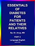 Essentials Of Diabetes for Patients & Relatives. Part 2.English. Dr Anup,MD