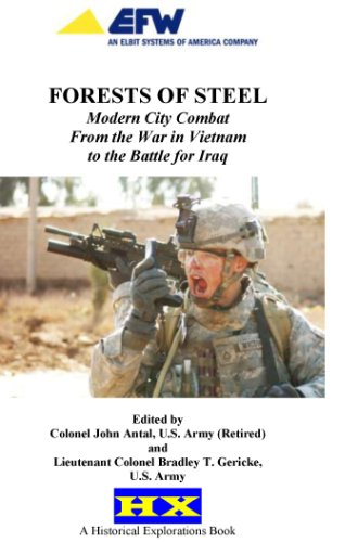 Forests of Steel: Modern City Combat From the War in Vietnam to the Battle for Iraq
