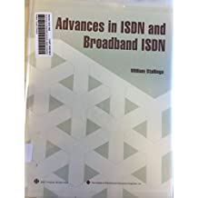 Advances in Integrated Services Digital Networks (Isdn and Broadband Isdn)