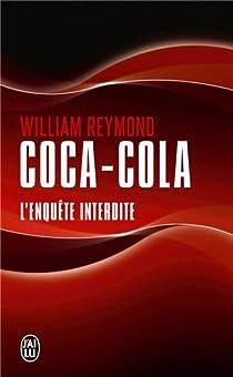 Coca-Cola. L'enquête interdite par Reymond