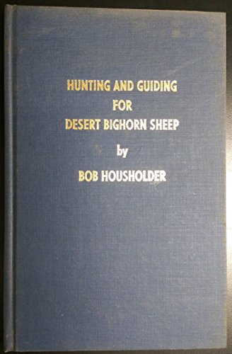Hunting and Guiding for Desert Bighorn Sheep **Original Limited Edition*