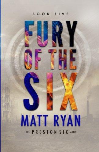 Fury of the Six (The Preston Six) (Volume 5)