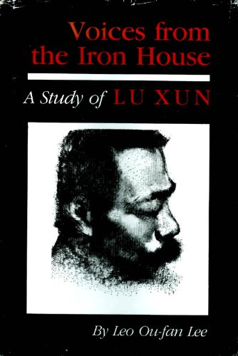 Voices from the Iron Council: A Study of Lu Xun (Studies in Chinese Literature and Society)