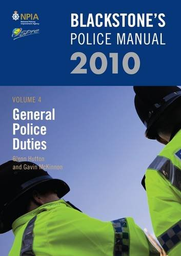 Blackstone's Police Manual Volume 4: General Police Duties 2010 (Blackstone's Police Manuals)