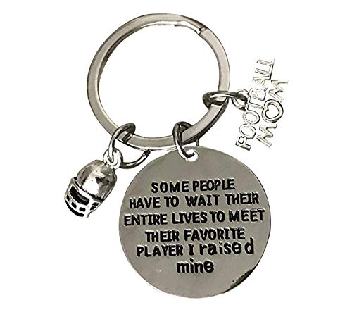 Sportybella Football Mom Keychain- Some People Have to Wait Their Entire Lives to Meet Their Favorite Player, I Raised Mine. Gift for Football Moms
