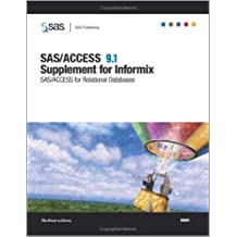 SAS/ACCESS 9.1 Supplement for Informix SAS/ACCESS for Relational Databases by SAS Institute, Inc, Sas Institute (2004) Paperback