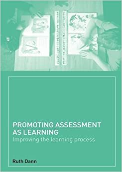Book Promoting Assessment as Learning: Improving the Learning Process by Ruth Dann (2002-04-07)