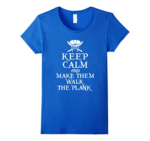 Womens Pirate Clothing Boat Captain T-Shirt Gifts -- Keep Calm Large Royal Blue