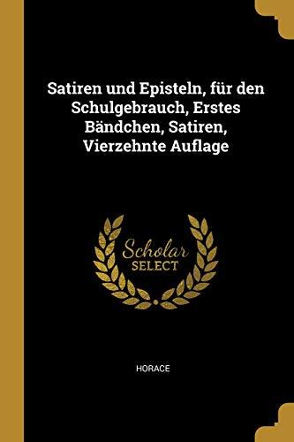 Satiren und Episteln, für den Schulgebrauch, Erstes Bändchen, Satiren, Vierzehnte Auflage