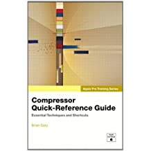 Apple Pro Training Series: Compressor Quick-Reference Guide