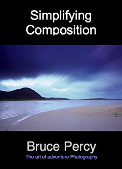 Simplifying Composition : The Elemental Components of a Landscape by [Percy, Bruce]