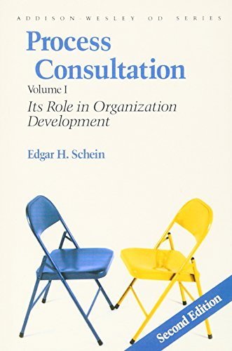 Process Consultation: Its Role in Organization Development, Volume 1 (Prentice Hall Organizational Development Series) (2nd Edition)