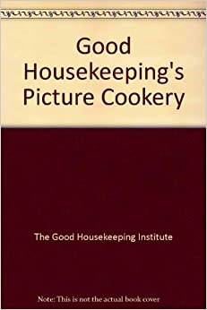 Good Housekeeping's Picture Cookery