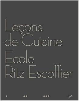 Amazon Fr Lecons De Cuisine Ecole Ritz Escoffier Luc De