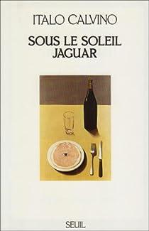 Sous le soleil jaguar par Calvino