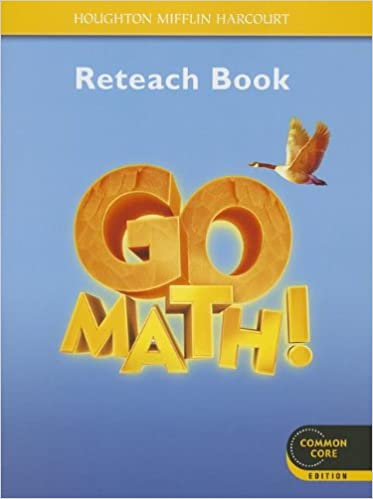 Go Math!: Reteach Workbook Student Edition Grade 4: HOUGHTON ...