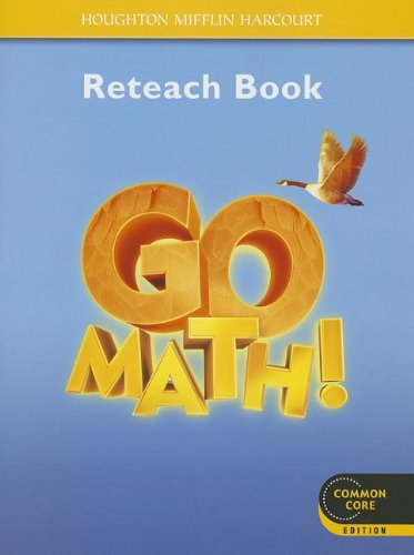 Go Math!: Reteach Workbook Student Edition Grade 4