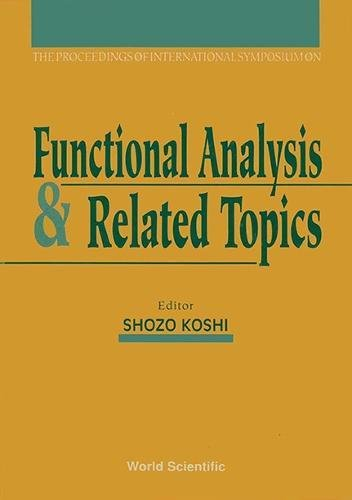 Functional Analysis and Related Topics: Proceedings of the International Symposium, Sapporo, Japan, 31 August-4 September 1991