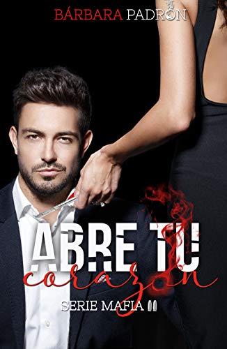 Abre tu corazón (Serie Mafia nº 2) (Spanish Edition) ()