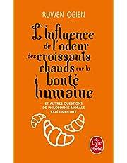 L'Influence de l'odeur des croissants chauds sur la bonté humaine: Et autres questions de philsophie morale expérimentale
