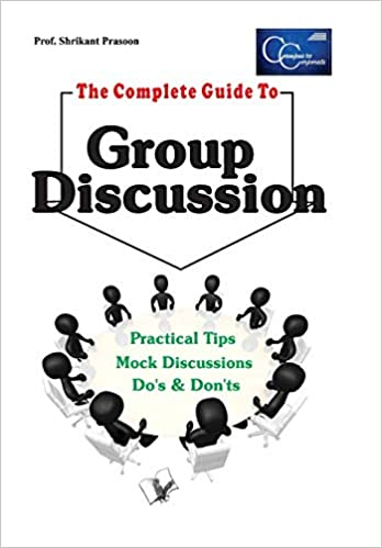 The Complete Guide to Group Discussion